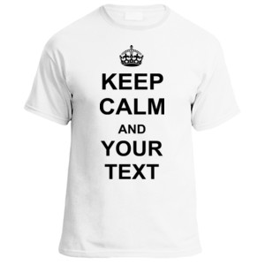 Keep Calm and [Your Text]