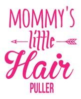 Mommy's Little Hair Puller