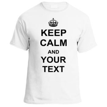 Keep Calm and [Your Text] Tshirt Thumbnail